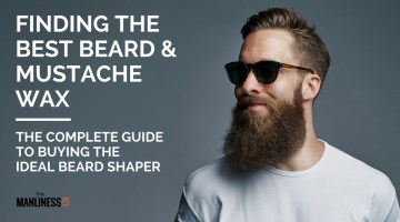 Best Beard Wax: The Complete Guide To Selecting The Top Products For Tamed Beards & Handlebar Mustaches