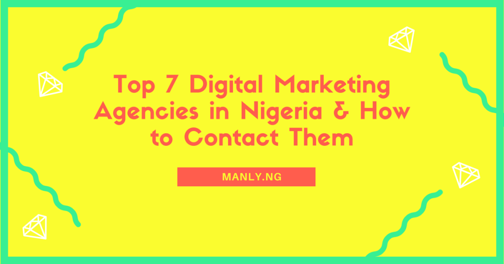 Top 7 Digital Marketing Agencies in Nigeria & How to Contact Them