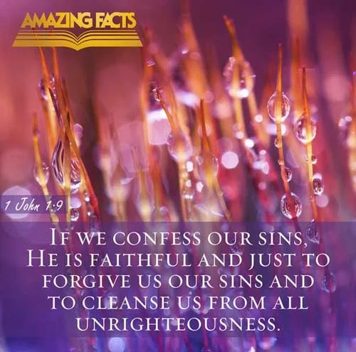 1 John 1:9 - This Scripture Picture is provided courtesy of Amazing Facts. Visit us at www.amazingfacts.org