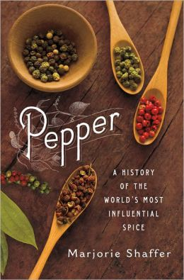 Book Review Pepper A History of the Worlds Most Influential Spice by Marjorie Shaffer