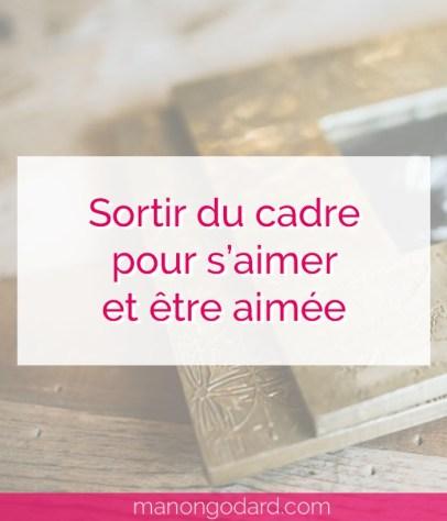 """""""Sortir du cadre pour s'aimer et être aimée"""" par Manon Godard"""