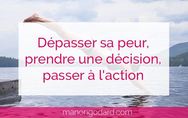 Dépasser sa peur, prendre une décision, passer à l'action