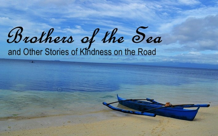 Brothers of the Sea and Other Stories of Kindness on the Road
