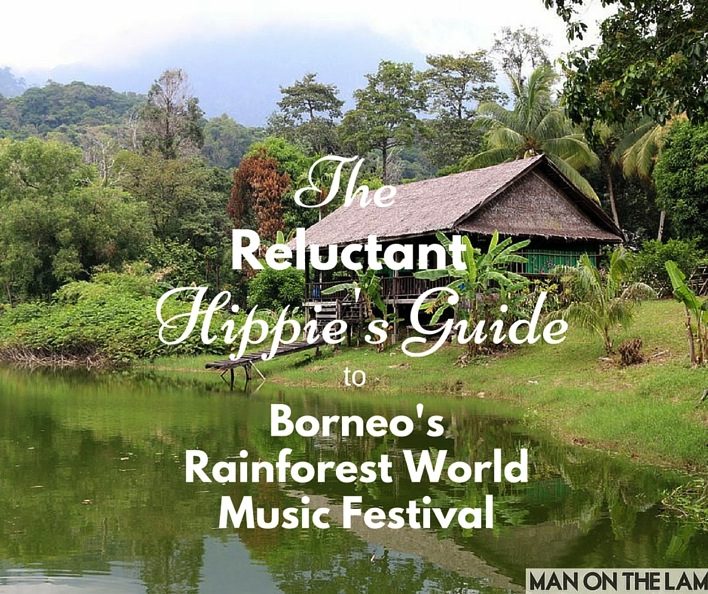 The reluctant Hippie s Guide to Borneo s Rainforest World Music Festival