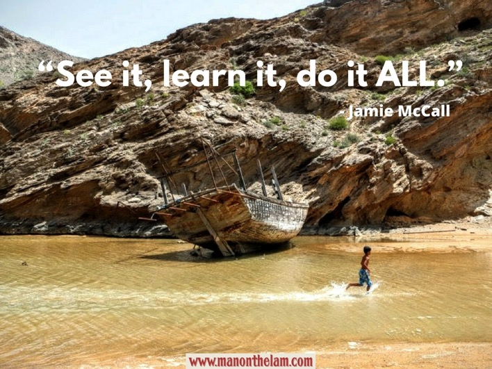 See it learn it do it ALL Jamie McCall best travel sayings and quotes