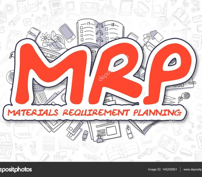 Not Just for Manufacturing, Material Requirements Planning (MRP) Is Indispensable for Any Business