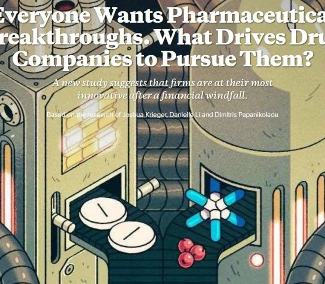 Everyone Wants Pharmaceutical Breakthroughs. What Drives Drug Companies to Pursue Them?