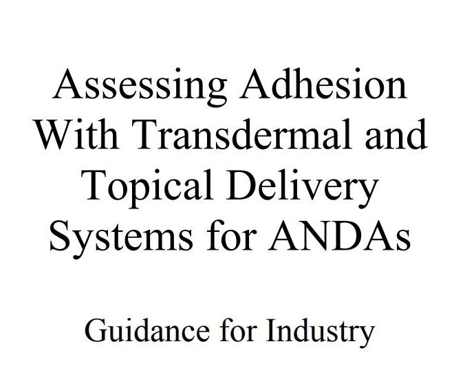 Assessing Adhesion With Transdermal and Topical Delivery Systems for ANDAs Guidance for Industry