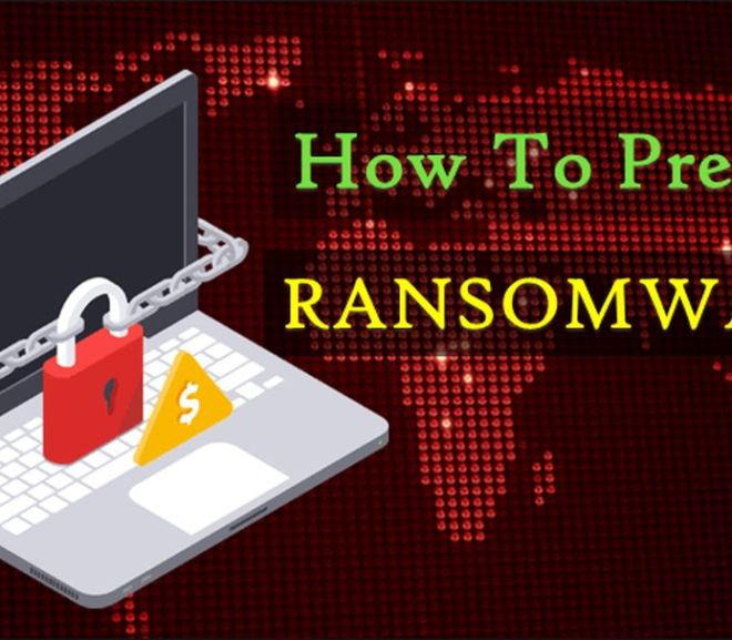 A Brief Guide- How To Prevent Ransomware
