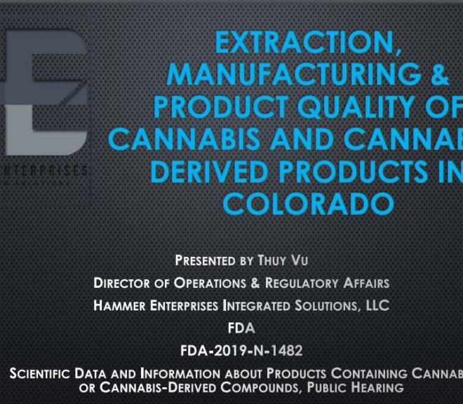 EXTRACTION, MANUFACTURING & PRODUCT QUALITY OF CANNABIS