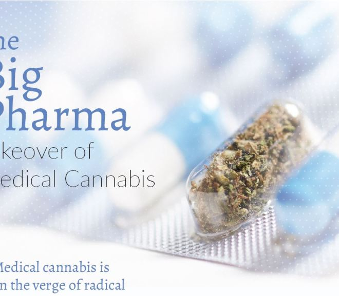 The Big Pharma Takeover of Medical Cannabis