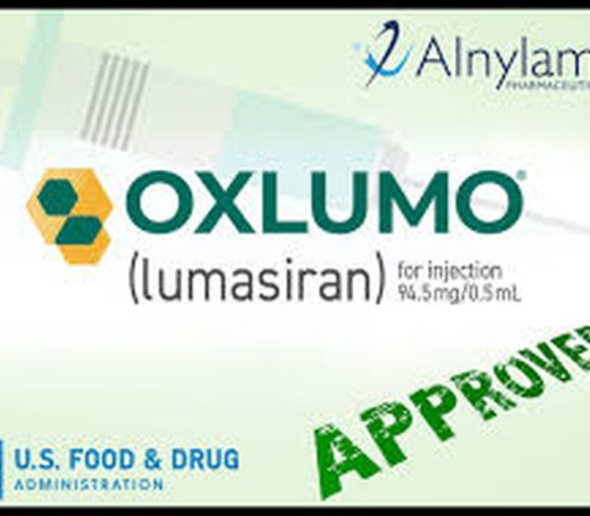 U.S. Food and Drug Administration approved Oxlumo (lumasiran)