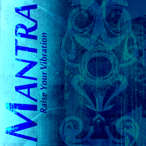Mantra - Raise Your Vibration is the show for people who know Vibration is everyting