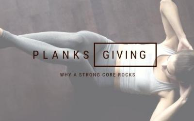 Planksgiving – Why a Strong Core Rocks