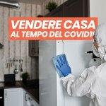 Come vendere casa al tempo del Covid-19? Valutazioni online, sanificazione…