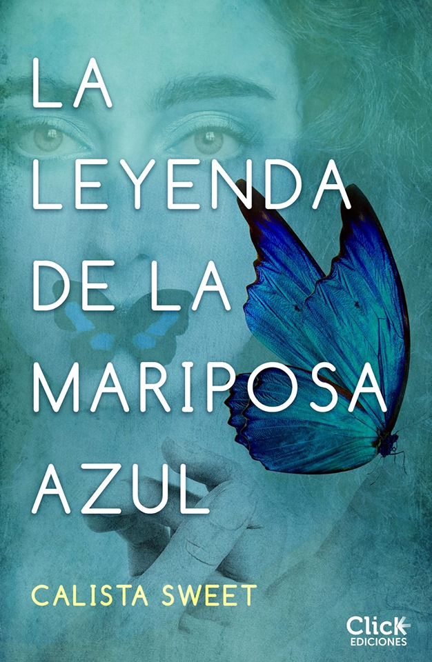 La leyenda de la mariposa azul - Calista Sweet