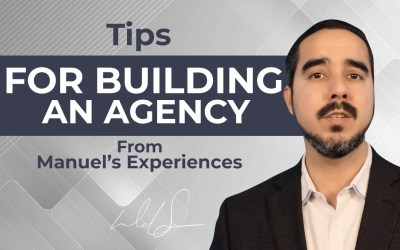 Tips For Building An Agency From Manuel's Experiences Final
