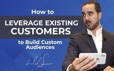 How to Leverage Existing Customers to Build Custom Audiences