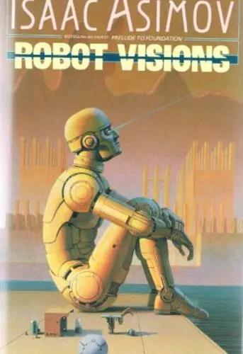 Robot Visions by Isaac Asimov