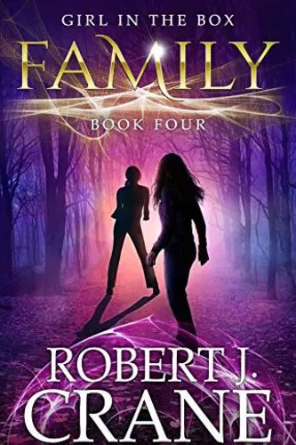 Family (The Girl in the Box Book 4) by Robert J. Crane