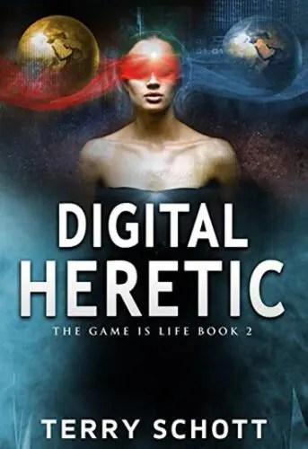 Digital Heretic by Terry Schott