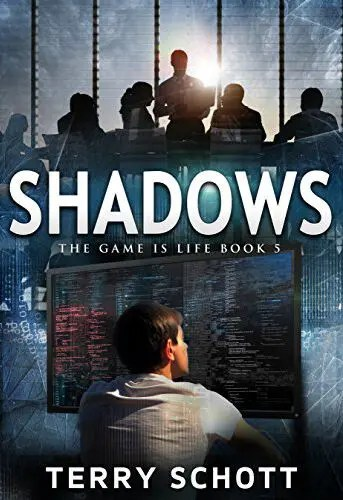 Shadows (The Game is Life Book 5) by Terry Schott