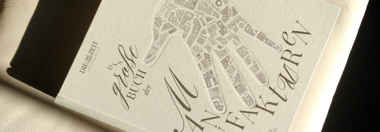 Manufakturen-Blog: Wie ein Katalog - nur ohne Messe... 'Das große Buch der Manufakturen', Herausgeber Olaf Salié, Edition Die Zeit, Callwey Verlag (Foto: Wigmar Bressel)