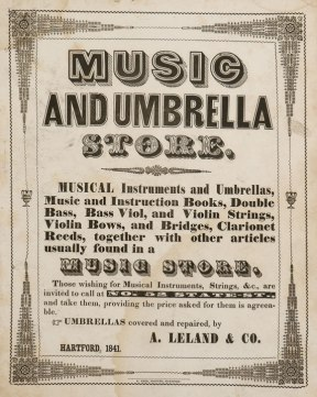 Poster for instrument and umbrella store, A. Leland & Co., Hartford, 1841, reproduced from the original in the CHS collection.
