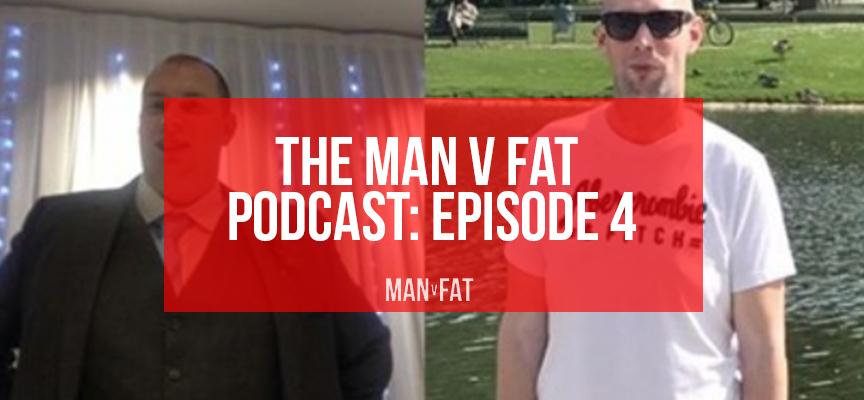 MAN v FAT podcast episode 4