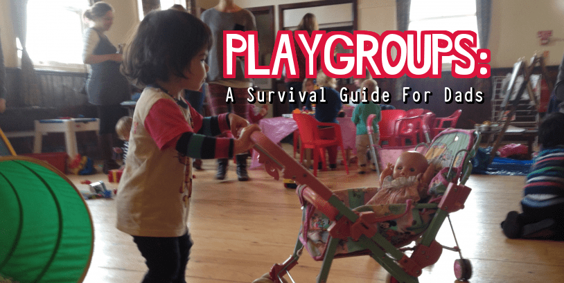 Playgroups: A Survival Guide for Dads