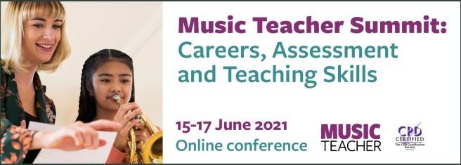 Music Teacher Summit 2021. Great CPD