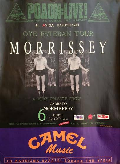 Η αφίσα της πρώτης συναυλίας του Morrissey στο Ρόδον (που ακόμα κοσμεί το εφηβικό δωμάτιο του Πέτρου Κ. που μου την έστειλε!)