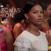 Amazonas Fashion Venue: Por dentro da primeira semana de Moda de Manaus