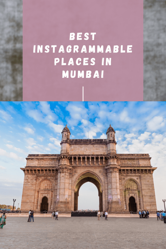 Best Instaworthy places in Mumbai