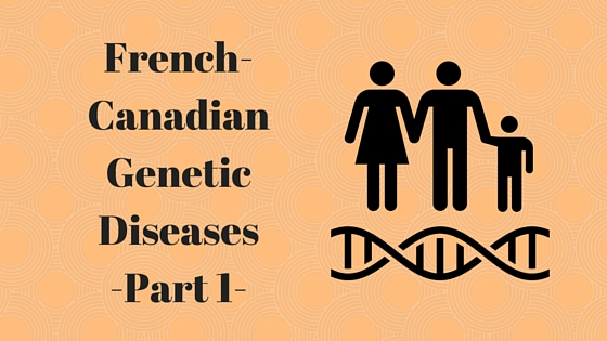 Header Image-French-Canadian Genetic Diseases-part 1