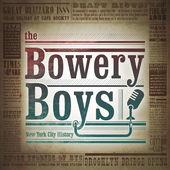 The Bowery Boys podcast