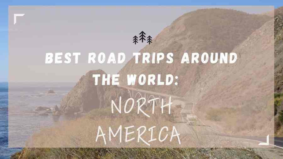 Best Road Trips in the World: North America feature pic