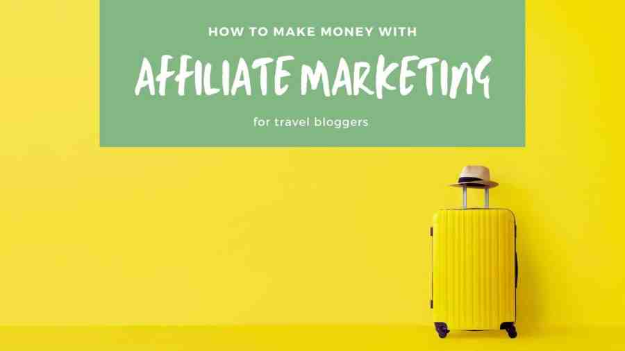 Affiliate-Marketing-for-Travel-Bloggers Guest Post by Jordan Smith