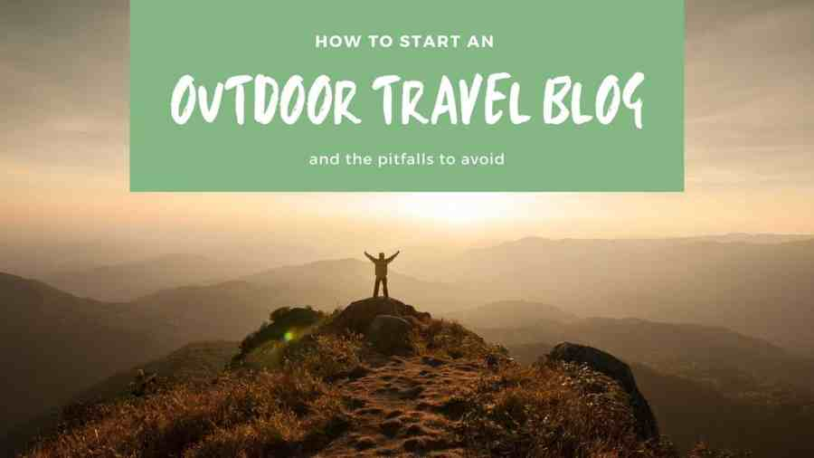 How-to-start-an-outdoor-travel-blog-featured-image