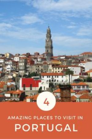 4 Amazing Places to visit in Portugal