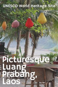 Picturesque Luang Prabang - UNESCO World Heritage Site, Laos