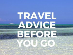 Travel Advice Before You Go