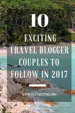 10 Exciting Travel Blogger Couples To Follow in 2017