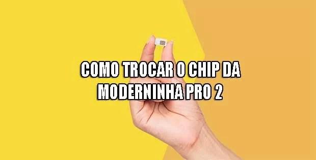 Como trocar o chip da Moderninha Pro 2