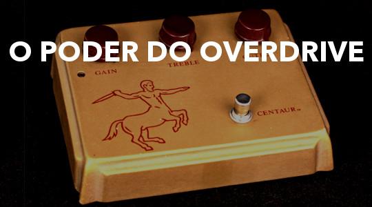 Você precisa de um pedal de Booster? O Poder do Overdrive