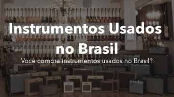 Comprando Instrumentos usados no Brasil