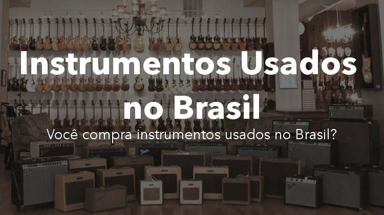 Como comprar, vender ou trocar instrumentos usados no Brasil?