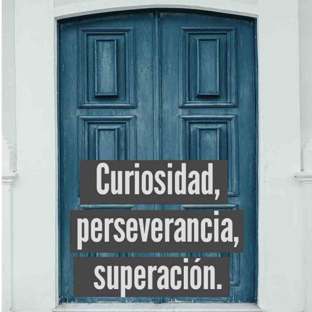 Curiosidad, perseverancia y pasión {martes BE TALENT}