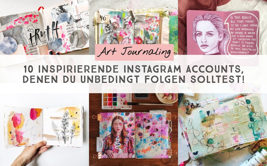 10 inspirierende Instagram Accounts für Art Journaling