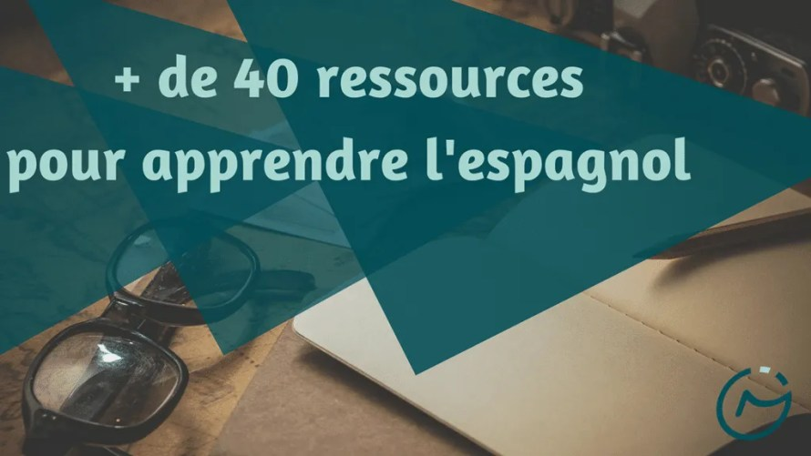 40 ressources apprendre espagnol